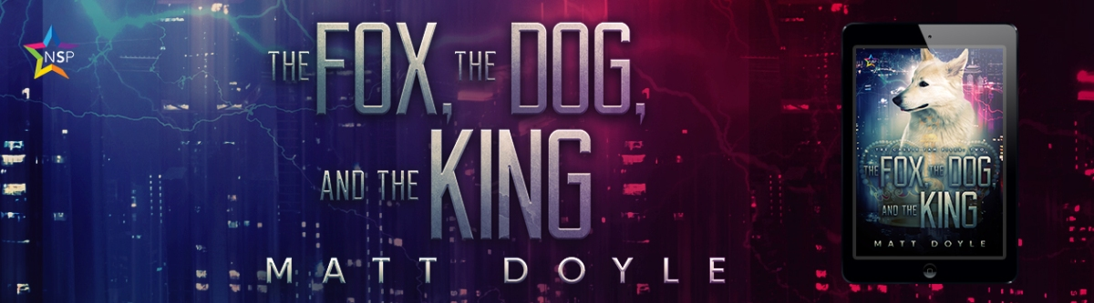 The Fox, The Dog, and The King (The Cassie Tam Files 2)