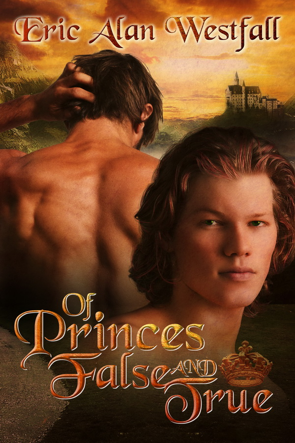 Of Princes False And True Eric Alan Westfall MM Romance Fantasy LGBT Gay