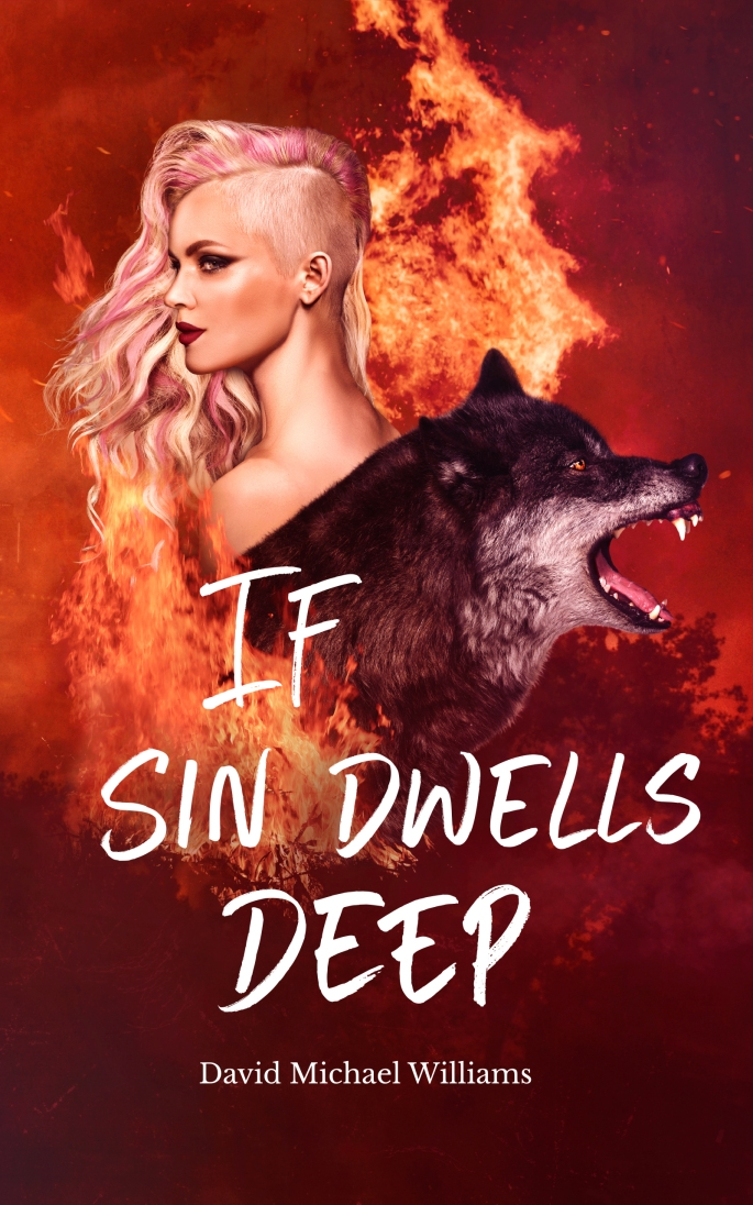 If Sin Dwells Deep David Michael Williams