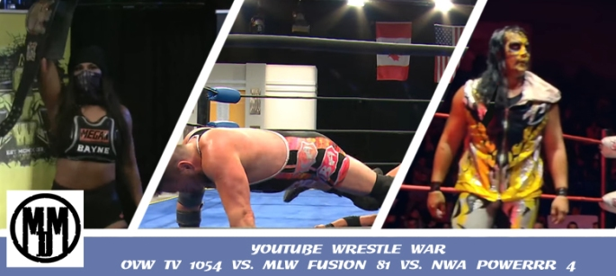 YouTube Wrestle War: OVW TV 1054 vs. MLW Fusion 81 vs. NWA Powerrr 4