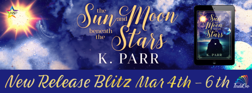 Sun and Moon Beneath The Stars K Parr Lesfic YA Fantasy