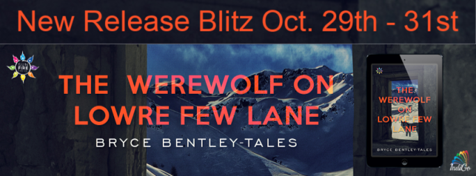 Werewolf Lowre Few Lane Bryce Bentley Tales Werewolf Werewolves YA