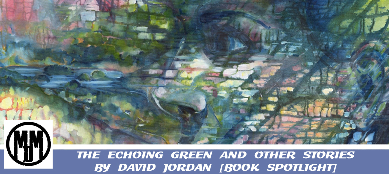 The Echoing Green And Other Stories By David Jordan Book Spotlight Header