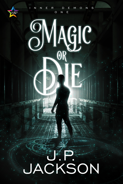 Magic or Die JP Jackson NineStar Press Urban Fantasy