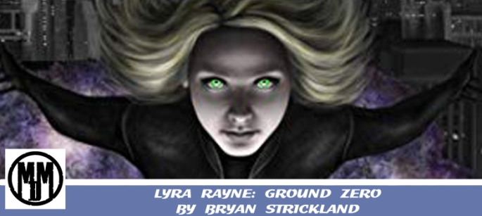 lyra rayne ground zero bryan strickland superhero lesfic cover book review header