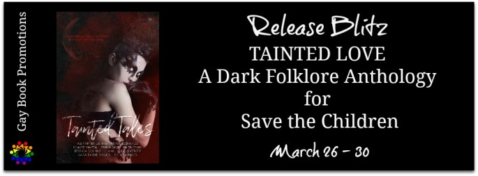Tainted Tales (A Dark Folklore Anthology for Save the Children)
