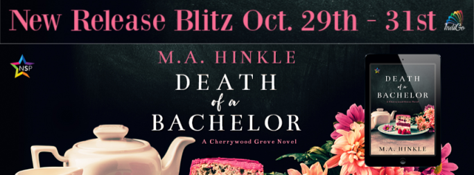 Death of a Bachelor MA Mary Anne Hinkle Death of a Bachelor MM Romance Contemporary NineStar Press IndiGo Marketing