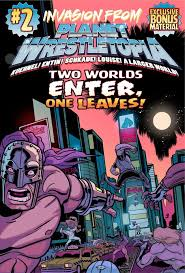 Invasion From Planet Wrestletopia 2 Comic Cover Mat Entin Ed Kuehnel Dan Schkade