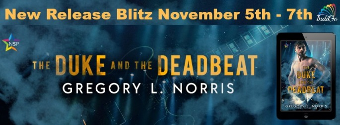 The Duke and the Deadbeat Gregory L Norris IndiGo Marketing Bisexual Pansexual Contemporary MM Romance
