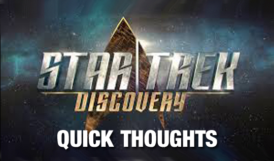 star trek discovery quick thoughts episode review