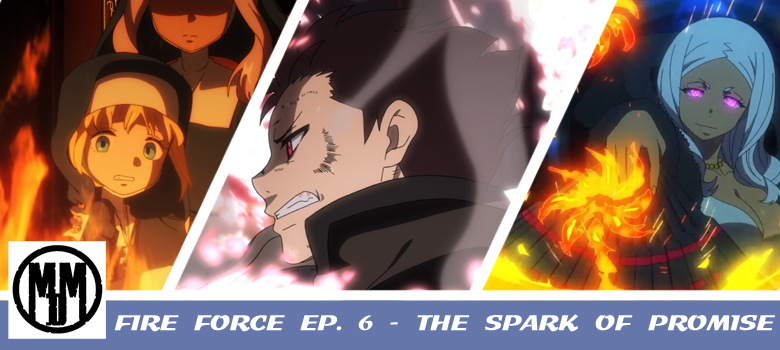 Fire Force Enen No Shouboutai The Spark Of Promise Episode 6 Header