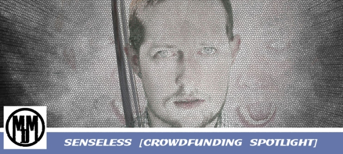 crowdfunding spotlight senseless uk horror