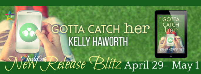 Gotta Catch Her Kelly Haworth Contemporary FF Romance Lesfic