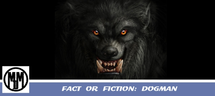 fact or fiction dogman cryptid cryptozoology