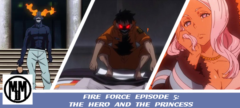 Fire Force Enen No Shoboutai Episode 4 The Hero And The Princess Header
