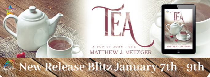 Tea A Cup Of John Matthew J Metzger MM Romance Contemporary
