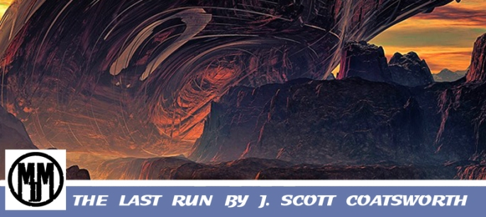 The Last Run J Scott Coatsworth Header Lesfic Sci-Fi header