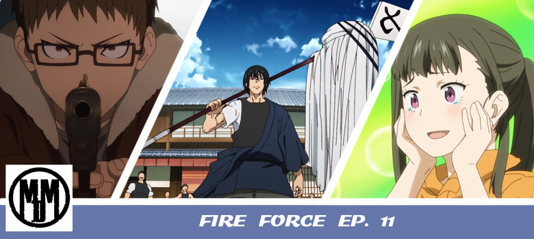 fire force episode 11 formation of special fire force companY 8 the mightiest hikeshi enn enn no shouboutai header