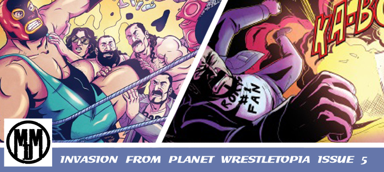 Invasion From Planet Wrestletopia Issue 5 [Comic Review]