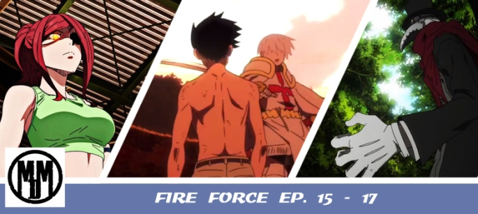 Fire Force Enn Enn No Shoubouta Episode 15 16 17 Header