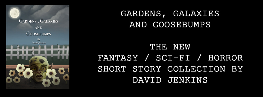 gardens galaxies and goosebumps sci-fi fantasy horror short story anthology david jenkins