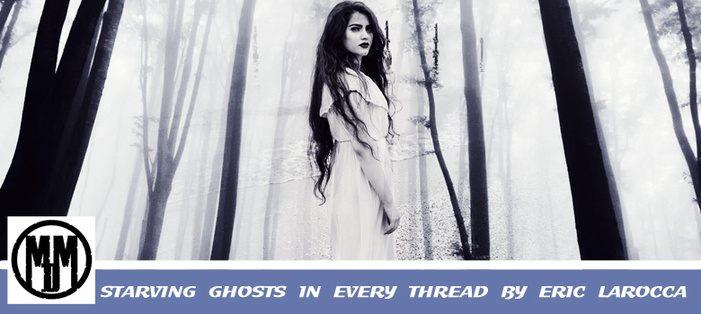 starving ghosts in every thread by eric larocca lgbtq horror press release header