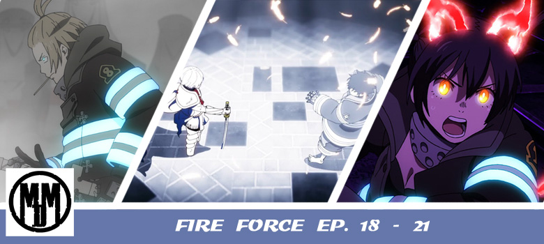 Fire Force Enn Enn No Shouboutai Episodes 18 19 20 21 Header Anime Review