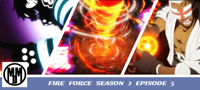 FIRE FORCE SEASON 2 EPISODE 5 ANIME REVIEW HEADER