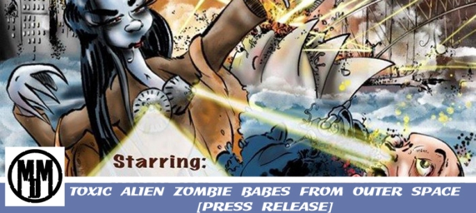 toxic alien zombie babes from outer space press release header copy