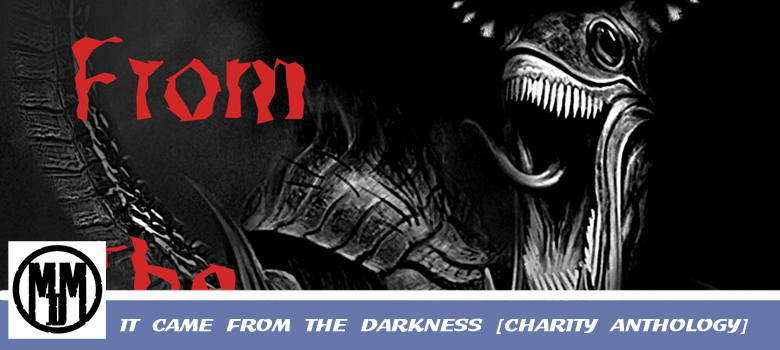 It Came From The Darkness charity anthology horror drabble press release header