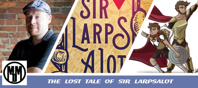 The Lost Tale of Sir Larpsalot David Mcihael Williams Header YA Fantasy