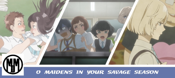 O MAIDENS IN YOUR SAVAGE SEASON coming of age mvm enetertainment anime review