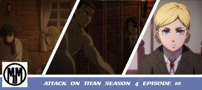 ATTACK ON TITAN SEASON 4 EPISODE 10 FINAL SHINGEKO NO KYOJIN A SOUND ARGUMENT ANIME REVIEW HEADER