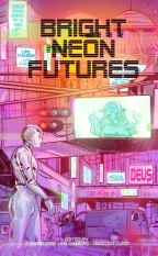 Bright Neon Futures A Wholesome Cyberpunk Anthology