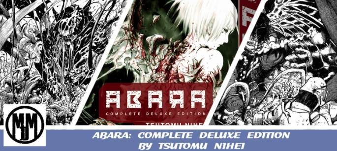 ABARA COMPELTE DELUXE EDITION BY TSUTOMU NIHEI MANGA REVIEW HEADER